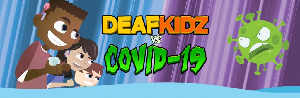DEAFKIDZ vs COVID-19